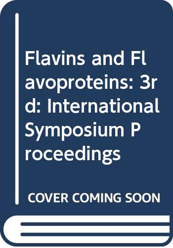 9780408702034: Flavins and Flavoproteins: 3rd: International Symposium Proceedings