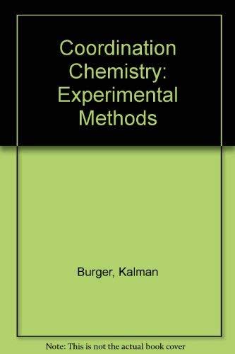 Coordination Chemistry: Experimental Methods;: Burger, K.,
