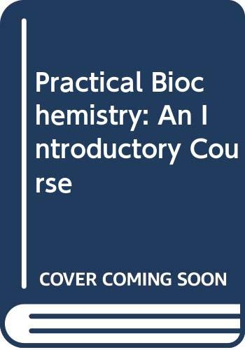 9780408702454: Practical Biochemistry: An Introductory Course