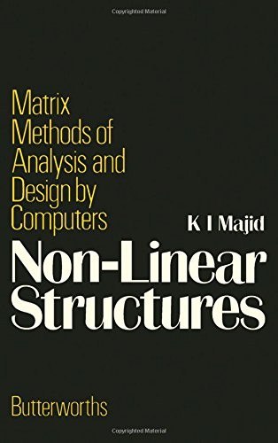 Nonlinear Structures: Matrix Methods of Analysis and Design by Computers
