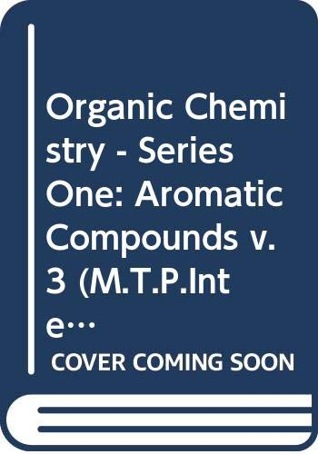 9780408702775: Organic Chemistry - Series One: Aromatic Compounds v. 3 (M.T.P.International Review of Science)