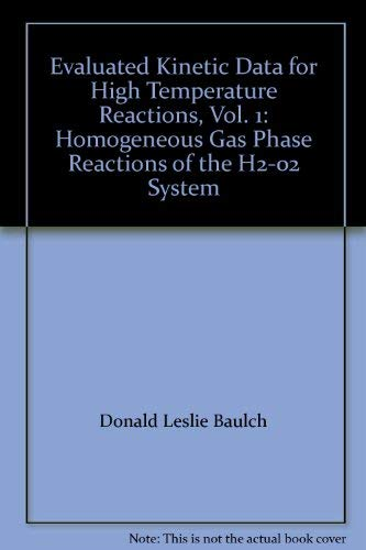 9780408703468: Evaluated Kinetic Data for High Temperature Reactions, Vol. 1: Homogeneous Gas Phase Reactions of the H2-02 System