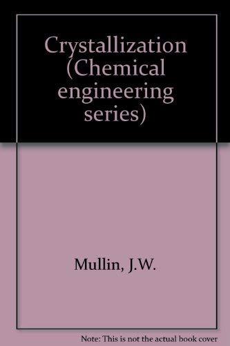 9780408703499: Crystallisation (Chemical engineering series)