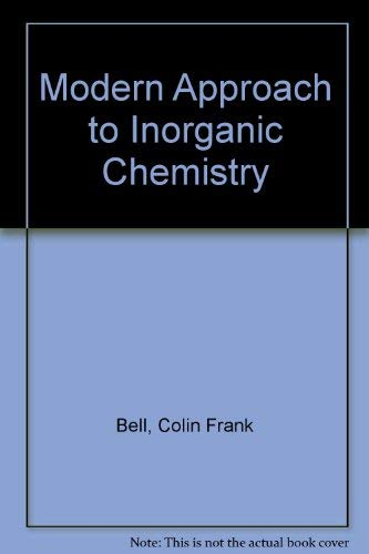 Modern Approach to Inorganic Chemistry: Bell, Colin Frank,