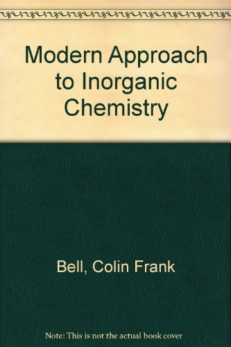 Modern Approach to Inorganic Chemistry: Colin Frank Bell,