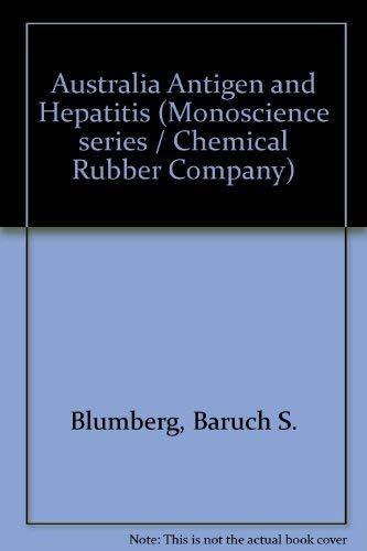 Australia Antigen and Hepatitis: Blumberg, Baruch S.