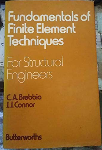 9780408704458: Fundamentals of Finite Element Techniques for Structural Engineers