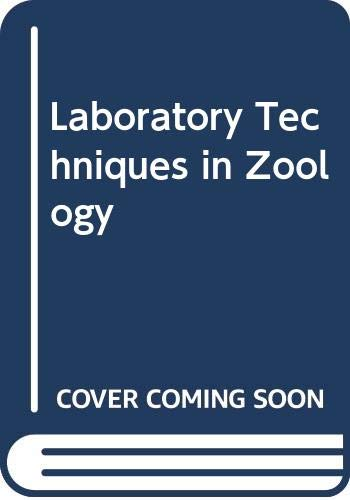 Laboratory Techniques in Zoology (Laboratory techniques series): Mahoney, Roy