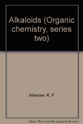 Alkaloids (Organic chemistry, series two): Wiesner, K. F