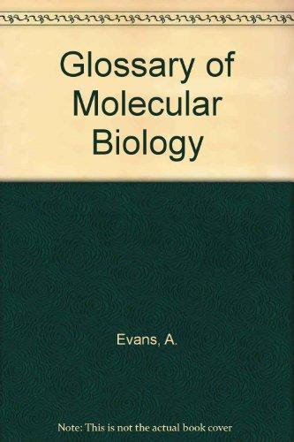 Glossary of Molecular Biology.: Evans, A