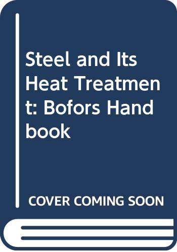 9780408706513: Steel and Its Heat Treatment: Bofors Handbook