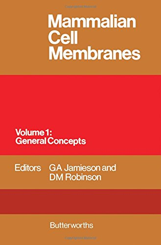 Mammalian Cell Membranes; Volume 1. General Concepts: Jamieson, G.A.; Robinson,