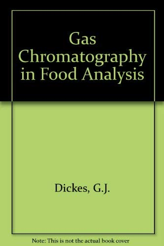 Gas Chromatography in Food Analysis: Dickes, G.J., Nicholas,