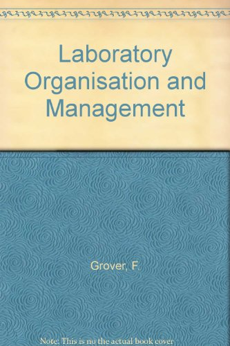 Laboratory Organisation and Management: Grover, F.; Wallace, P.