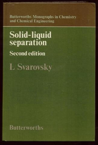 Solid-liquid Separation (Butterworths monographs in chemistry &: Svarovsky, L (ed)