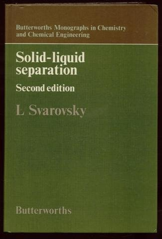 Solid Liquid Separation, 2nd.ed.: Svarovsky, Ladislav, Ed.