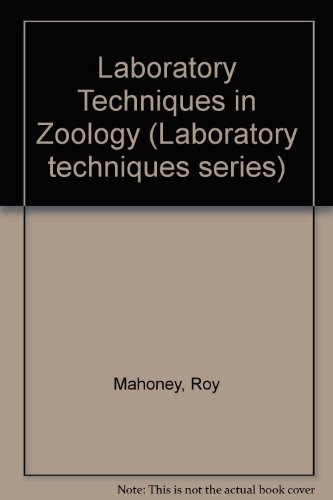Laboratory Techniques in Zoology: Mahoney, Roy