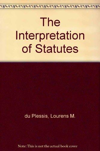 The Interpretation of Statutes: du Plessis, Lourens