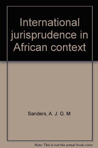International Jurisprudence in African Context: Sanders, A J