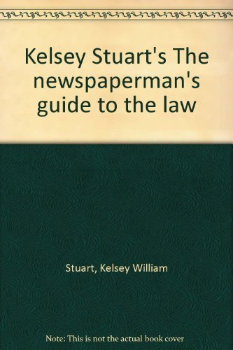 9780409057676: Kelsey Stuart's The newspaperman's guide to the law