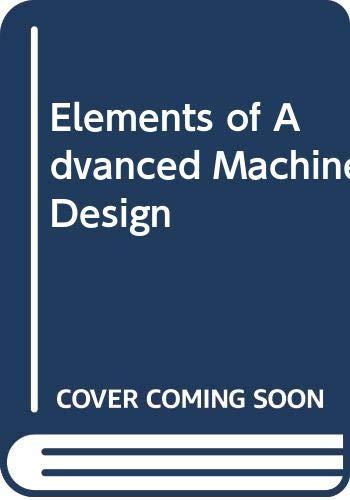 9780409102536: Elements of Advanced Machine Design