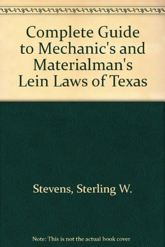 9780409250169: Complete Guide to Mechanic's and Materialman's Lein Laws of Texas