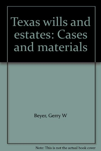 9780409252033: Texas wills and estates: Cases and materials
