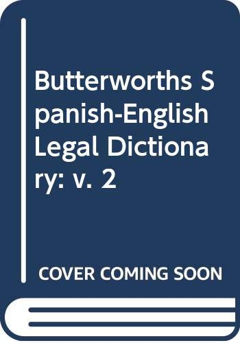 9780409256680: Butterworths Spanish-English Legal Dictionary: v. 2