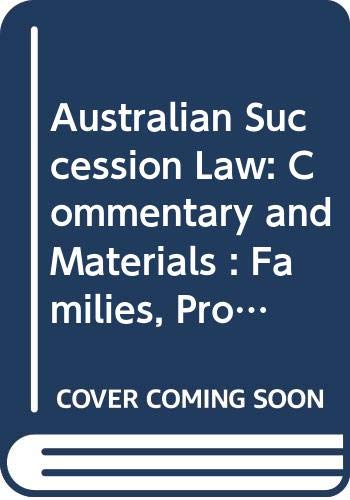 Australian Succession Law: Commentary and Materials: Families, Property and Death: Atherton, ...