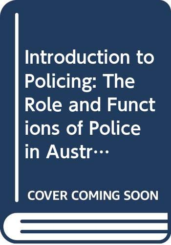 9780409307245: Introduction to Policing: The Role and Functions of Police in Australia v. 2