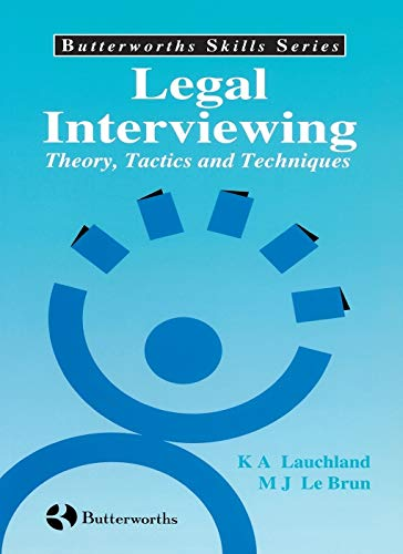 9780409308099: Legal Interviewing : Theory, Tactics and Techniques