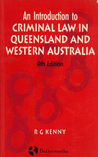 An Introduction to Criminal Law in Queensland: Kenny, R G