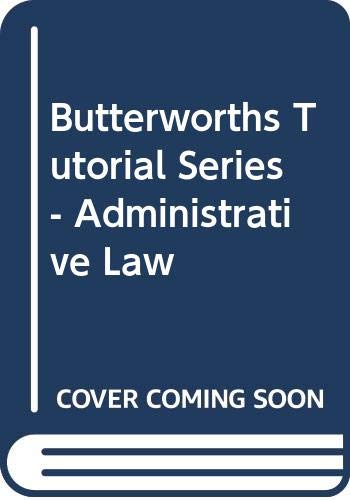 9780409319729: Butterworths Tutorial Series - Administrative Law
