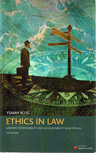 9780409321449: Ethics in Law: Lawyers' Responsibility and Accountability in Australia