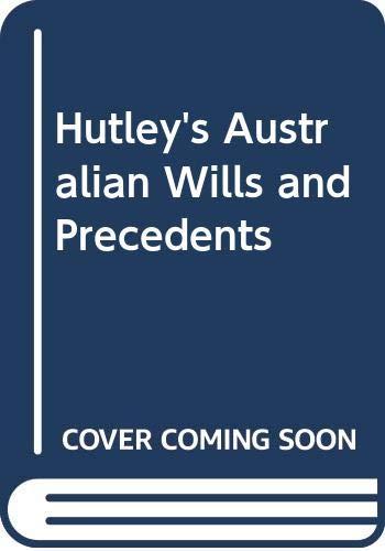 9780409323719: Hutley's Australian Wills and Precedents