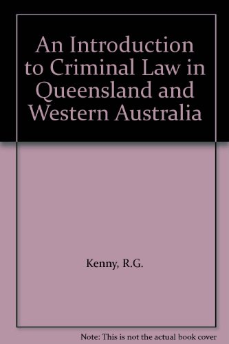 An Introduction to Criminal Law in Queensland: Kenny, R.G.