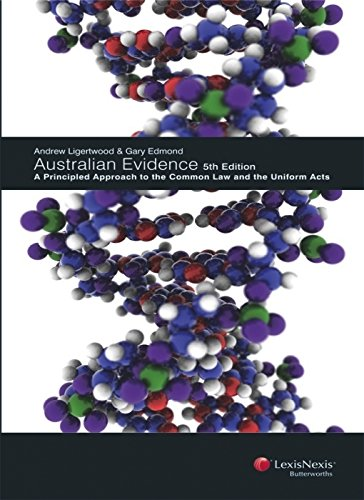 9780409324808: Australian Evidence: A Principled Approach to the Common Law and the Uniform Acts - 5th Edition