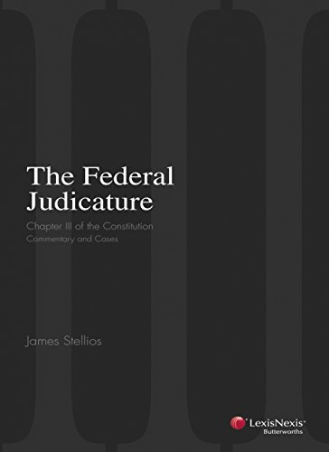 The Federal Judicature: Chapter III of the Constitution Commentary and Cases (Paperback): J. ...