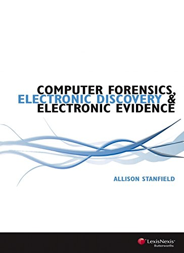 Computer Forensics, Electronic Discovery and Electronic Evidence (Paperback): Allison Stanfield