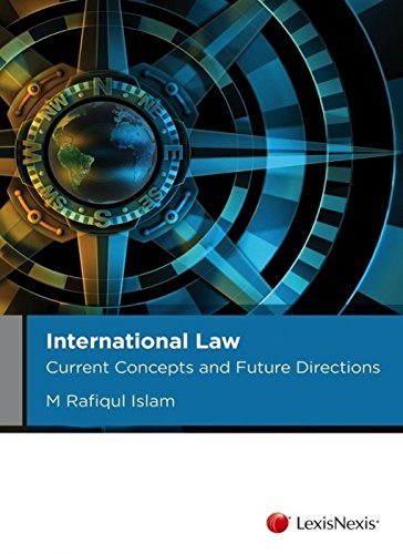 International Law: Current Concepts and Future Directions: M Rafiqul Islam
