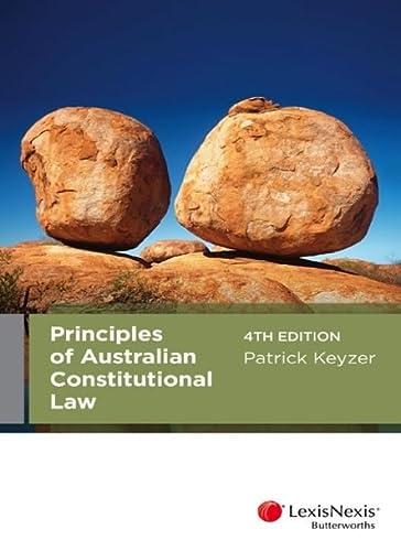 Principles of Australian Constitutional Law (Paperback): Patrick Keyzer