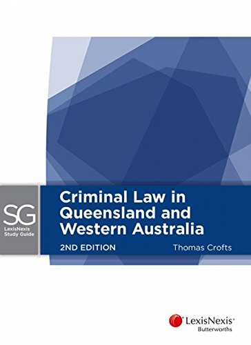 LexisNexis Study Guide: Criminal Law in Queensland: Thomas Crofts