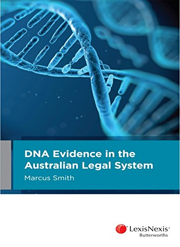 DNA Evidence in the Australian Legal System (Paperback): M. Smith