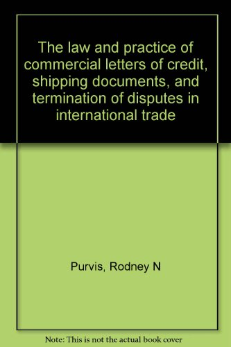 9780409437997: The law and practice of commercial letters of credit, shipping documents, and termination of disputes in international trade