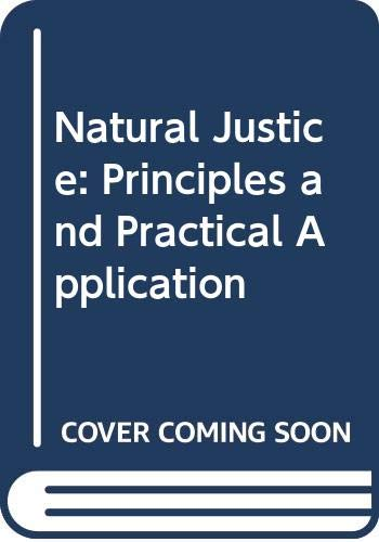 9780409491234: Natural Justice: Principles and Practical Application
