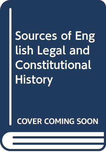 9780409493825: Sources of English Legal and Constitutional History