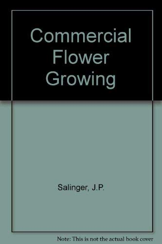 Commercial Flower Growing and Marketing by J: J. P. Salinger