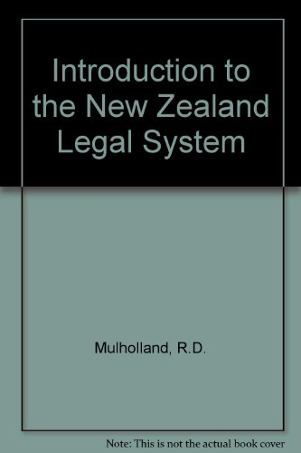 Introduction to the New Zealand Legal System: Mulholland, Raymond D.