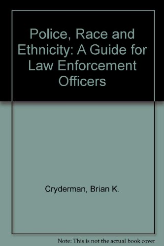 Police, Race and Ethnicity: A Guide for Law Enforcement Officers (0409805017) by Cryderman, Brian K.; O'Toole, Chris