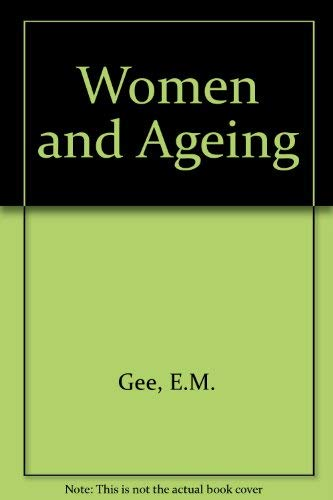 WOMEN AND AGING:( Butterworths Perspectives on Individual and Population Aging Series )